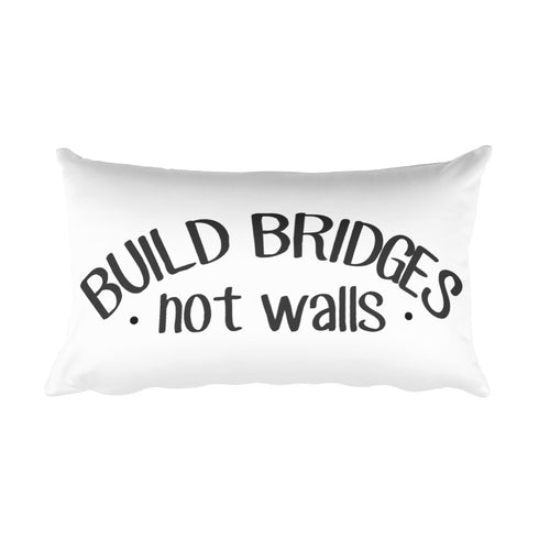 Build Bridges Not Walls Rectangular Pillow