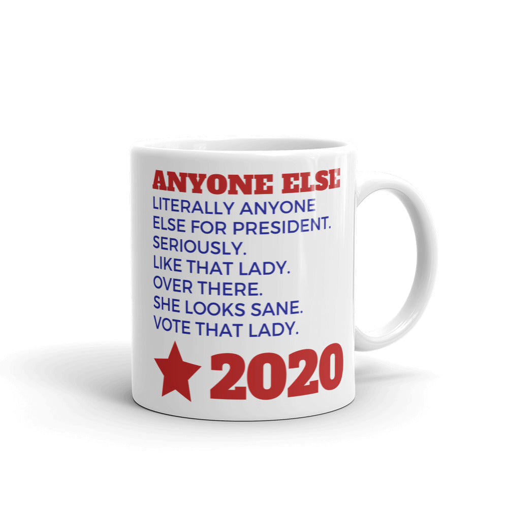 Anyone Else 2020 Mug