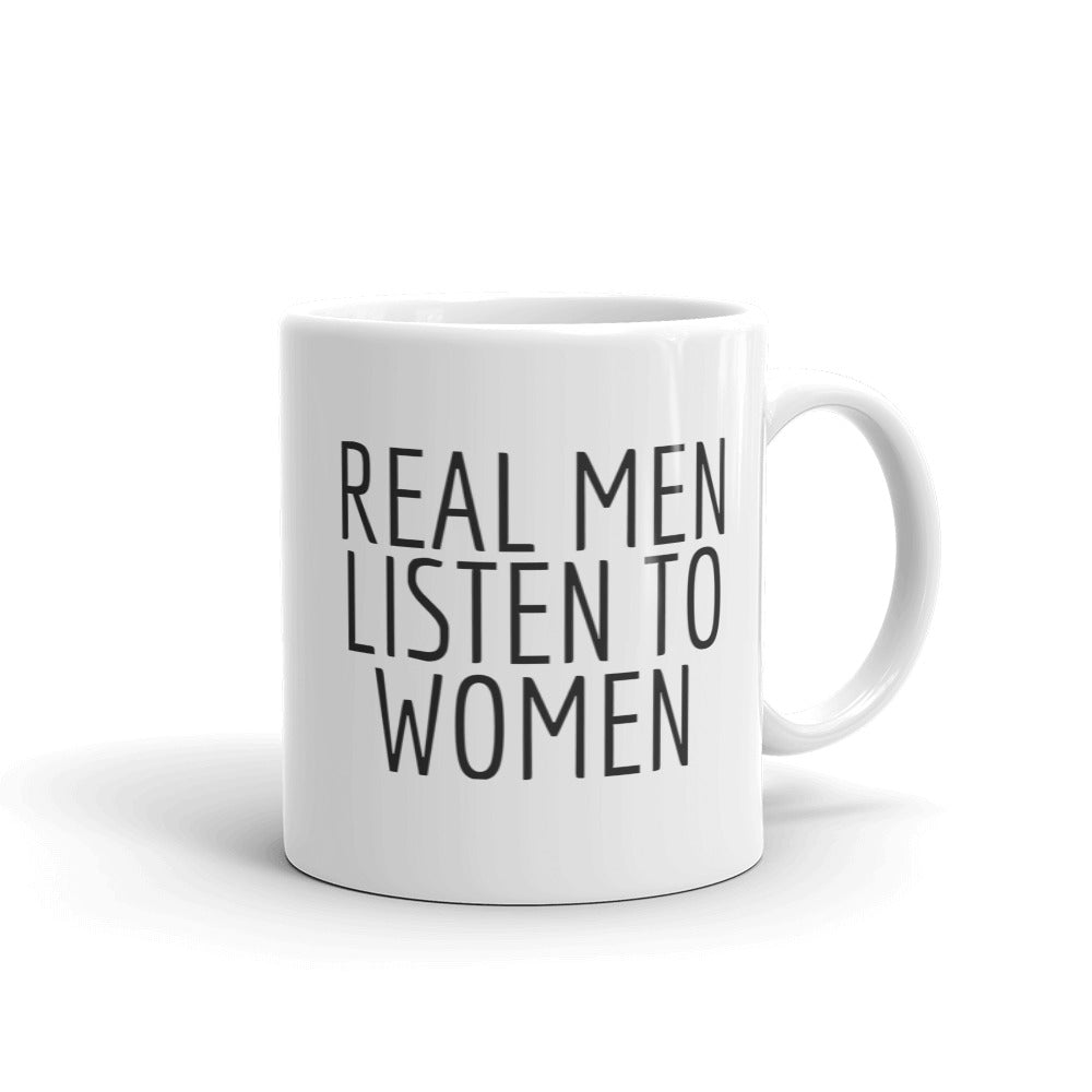 Real Men Listen to Women Mug
