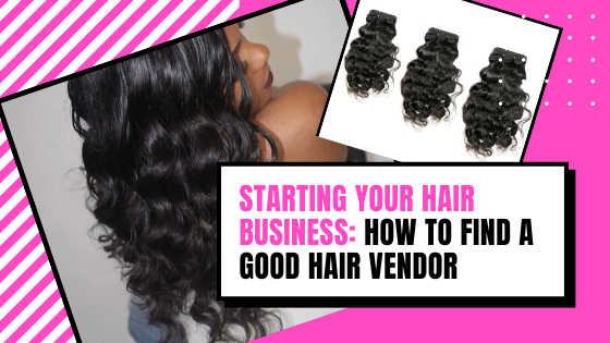 How to Find a Good Hair Vendor Supplier and How To Start A Hair Business Online | BombDotComHair