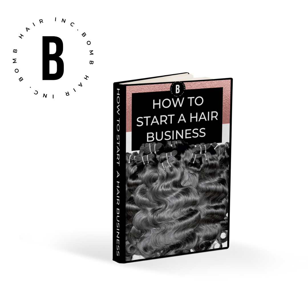 How To Start A Hair Business Free Guide - BombDotComHair