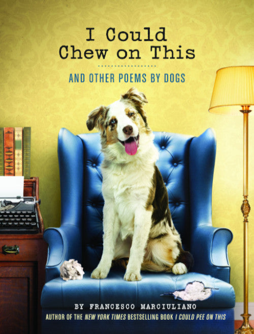 BOEK | I Could Chew on This (and Other Poems by Dogs)