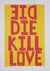 Alan Rogerson - Die Die Kill Love