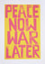 Alan Rogerson - Peace Now War Later