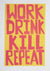 Alan Rogerson - Work Drink Kill Repeat