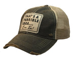 """That's a Terrible Idea.........I'm In!"" Distressed Trucker Cap"