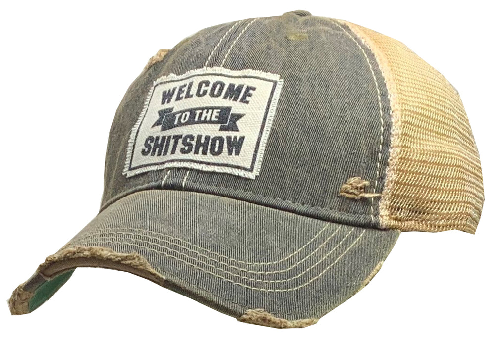 """Welcome To The Shit Show"" Distressed Trucker Cap"