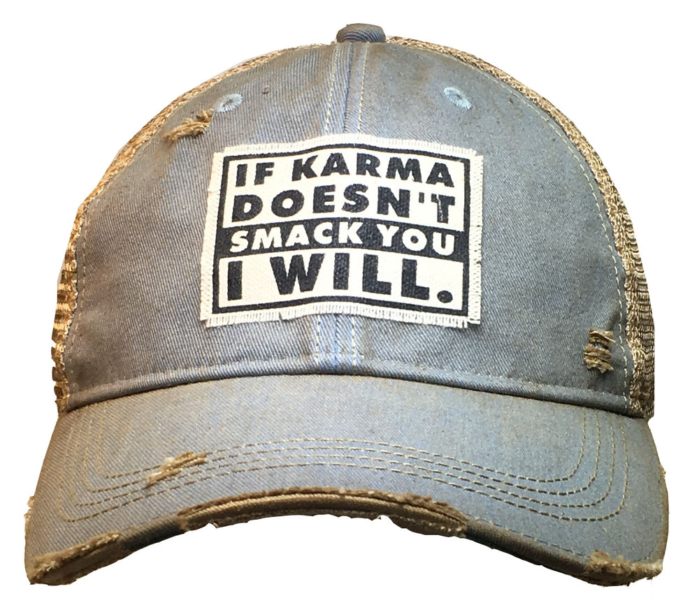 """If Karma Doesn't Smack You I Will"" Distressed Trucker Cap"