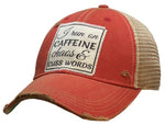 """I Run on Caffeine Chaos & Cuss Words"" Distressed Trucker Cap"