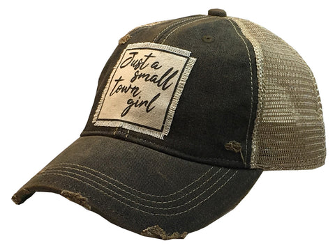 """Just A Small Town Girl""  Women's Distressed Trucker Cap"
