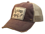 """Wine Not?"" Distressed Trucker Cap"