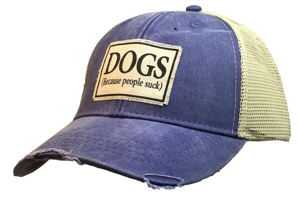 """Dogs Because People Suck"" Distressed Trucker Cap"