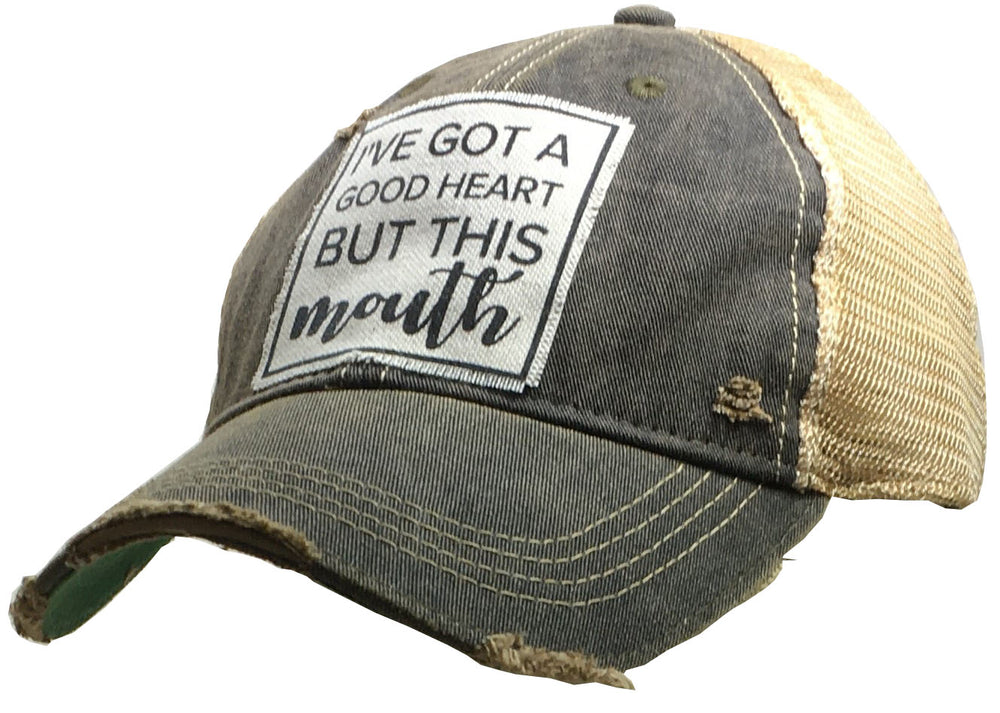 """I've Got A Good Heart But This Mouth"" Distressed Trucker Cap"
