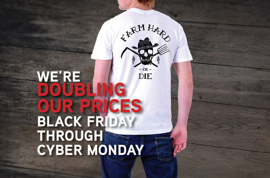 We're DOUBLING OUR PRICES for Black Friday through Cyber Monday!