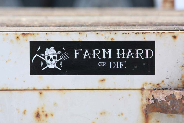 Original Farm Hard or Die Bumper Sticker - Farm Hard or Die
