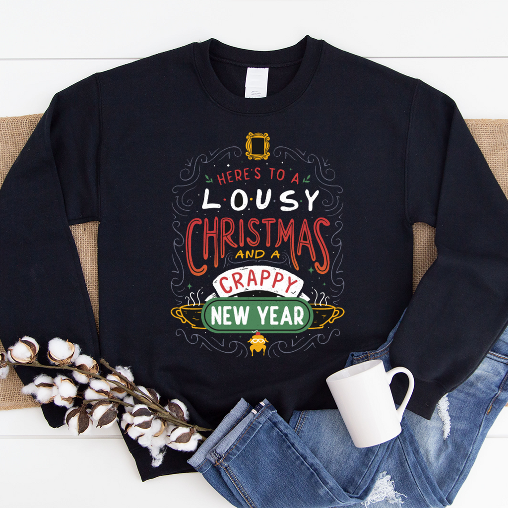 Here's To A Lousy Christmas & A Crappy New Year Funny Sweatshirt Xmas Jumper