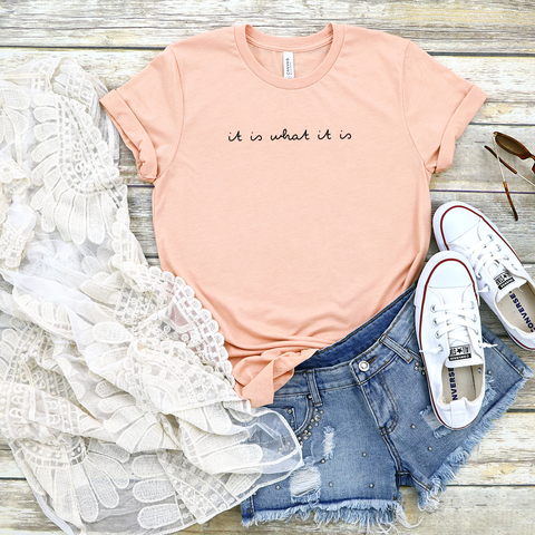 It is what it is - Casual Peach T-Shirt