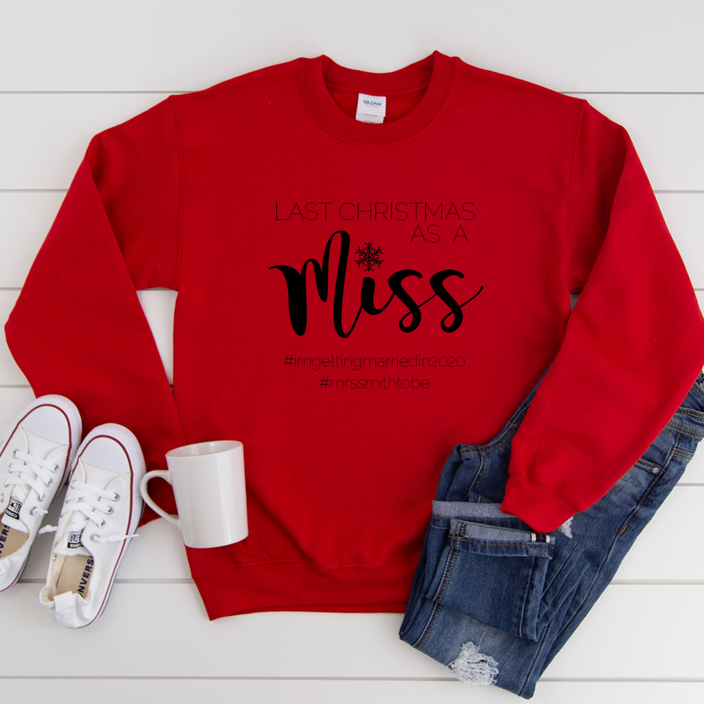 Last Christmas as a Miss Personalised 2019 red Sweatshirt