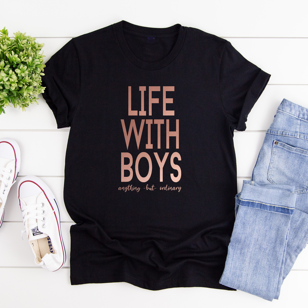 Life With Boys - anything but ordinary slogan - casual black t-shirt