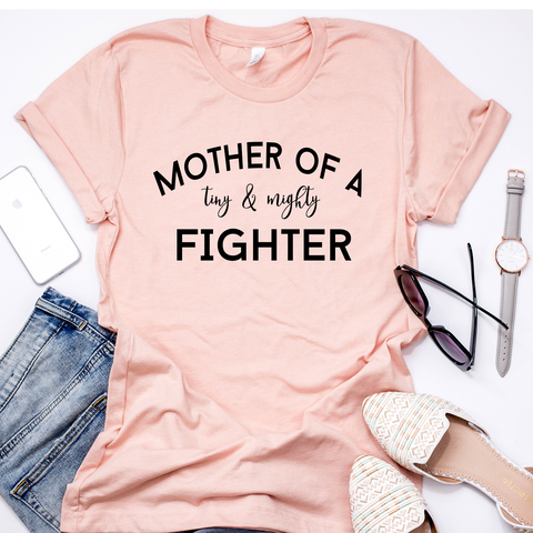 Mother of a Tiny & Mighty Fighter Peach t-shirt 🎗️