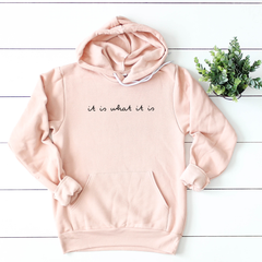 It is what it is - Peach Hoodie