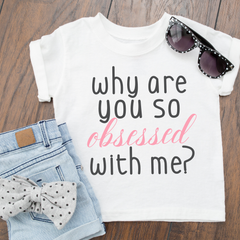 Why are you so obsessed with me? white T-Shirt   Top baby, toddler and kids sizes - Mean Girls