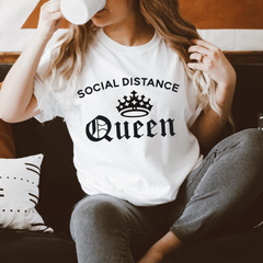 Social Distance Queen White Casual T-Shirt -COVID-19 tee