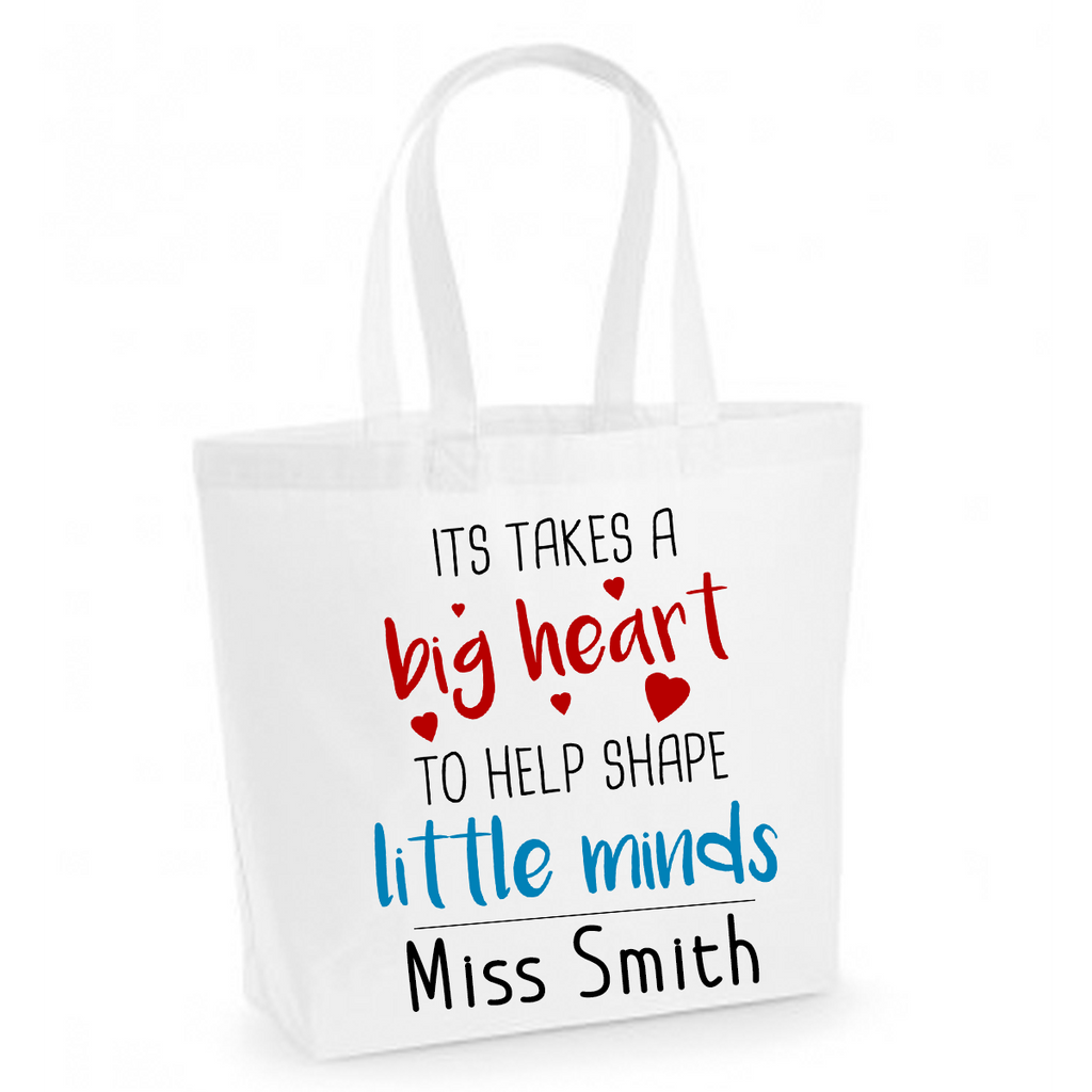 It Takes A Big Heart To Help Shape Little Minds - Personalised White Cotton Tote Bag
