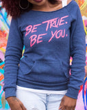 """Be True. Be You."" Limited Edition Pullover"