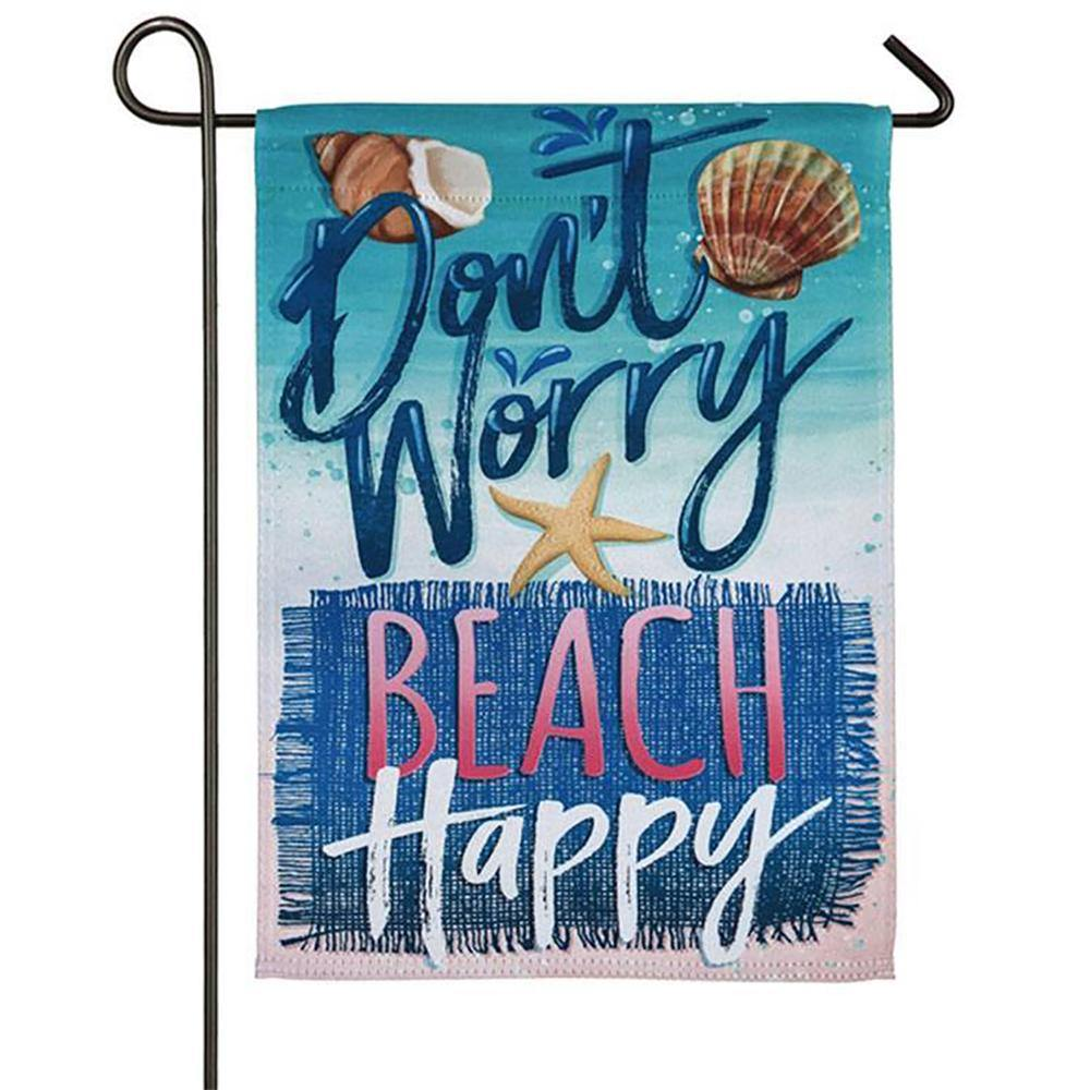 Don't Worry Beach Happy Suede Garden Flag