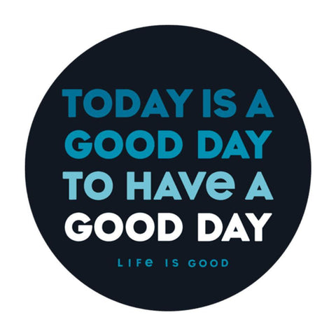 Today is a Good Day 4-Circle Sticker