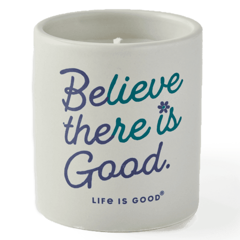 Life is Good Soy Candle - Believe