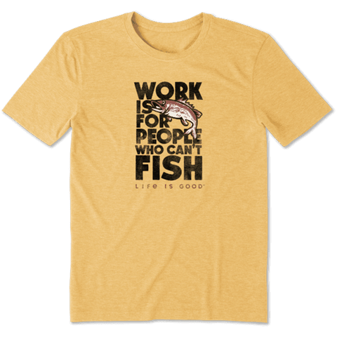 Mens Work People Can't Fish Cool Tee