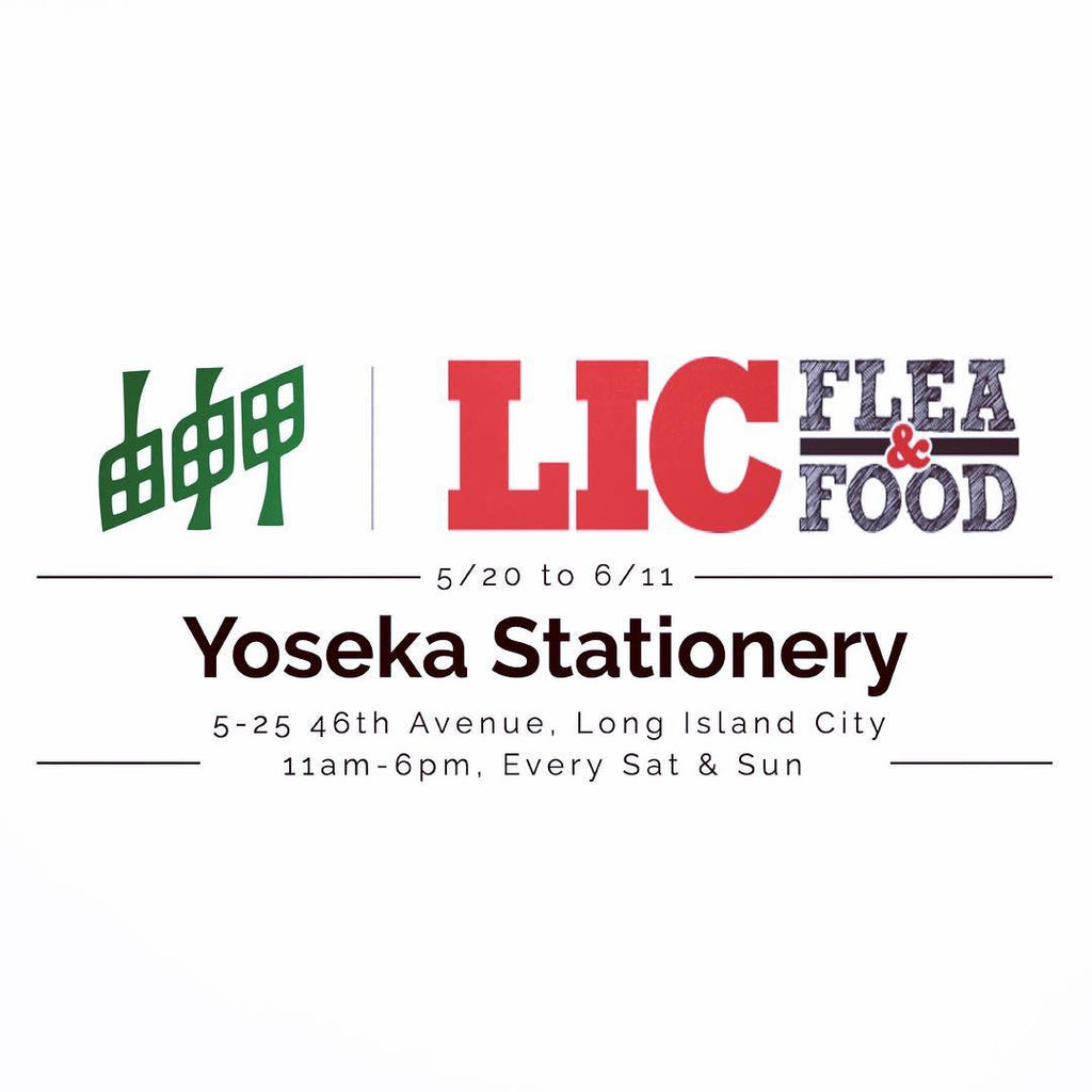 Yoseka Stationery at LIC Flea & Food. 5/20 - 6/11 Every Sat & Sun