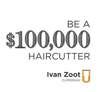 """Be A $100,000 Hair Cutter"" by Ivan Zoot"