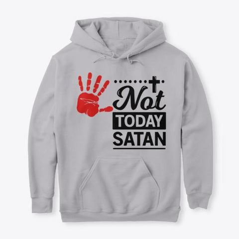 Not Today Satan Hoodie / Woody Epps Gift Shop