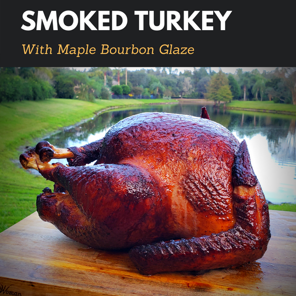 Smoked Turkey with Maple Bourbon Glaze