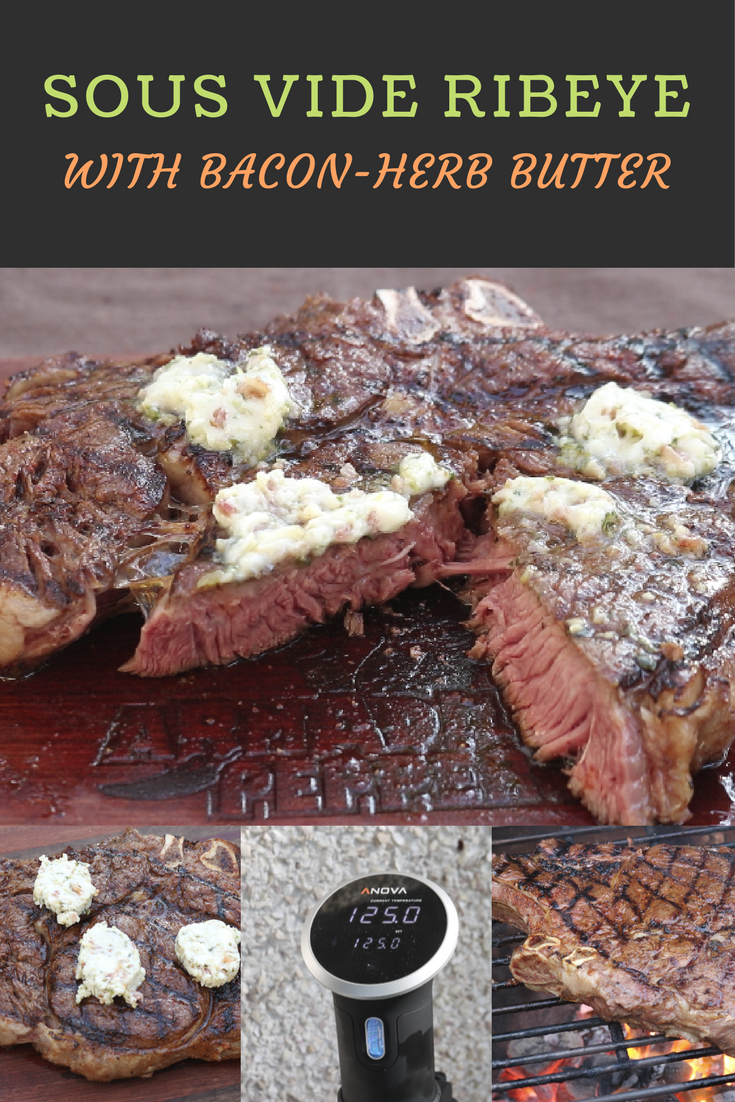 Sous Vide Ribeye Steak with Bacon-Herb Compound Butter