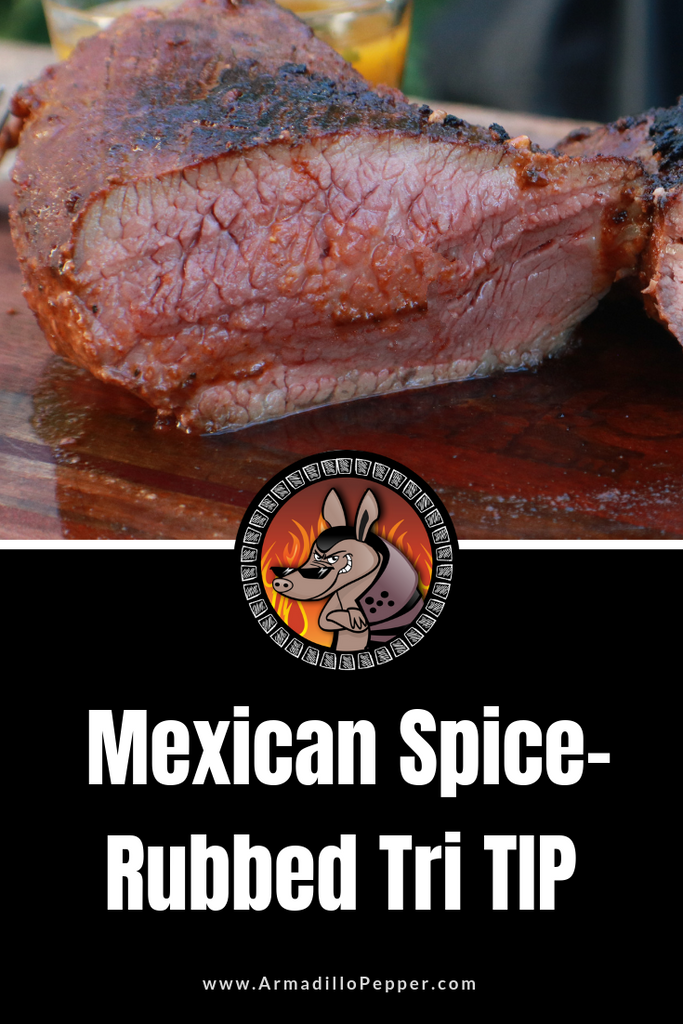Mexican-Spice Rubbed Tri Tip