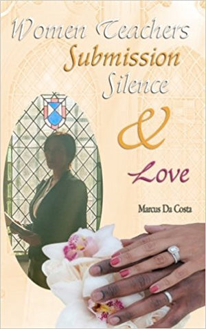 Women Teachers, Submission, Silence & Love - FREE Download