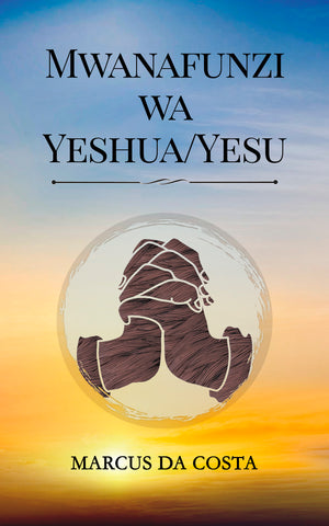 Yeshua's Disciple - Swahili version (paperback + plus digital download)