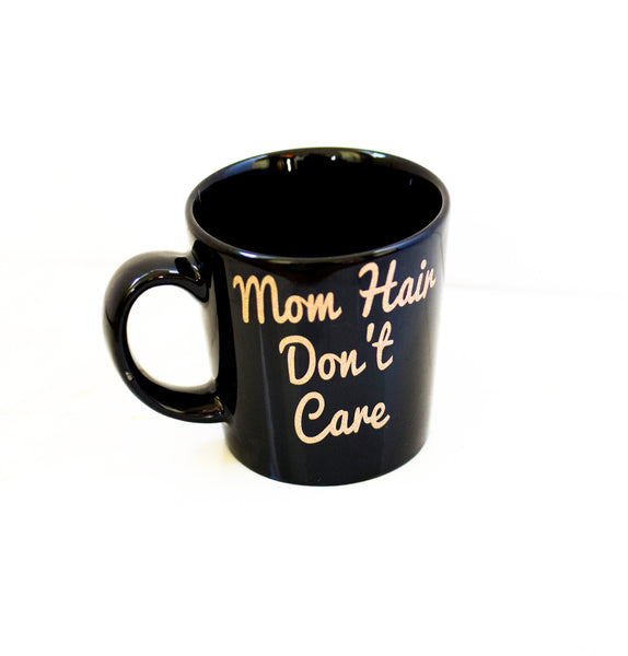 Mom Hair Don't Care Coffee Mug