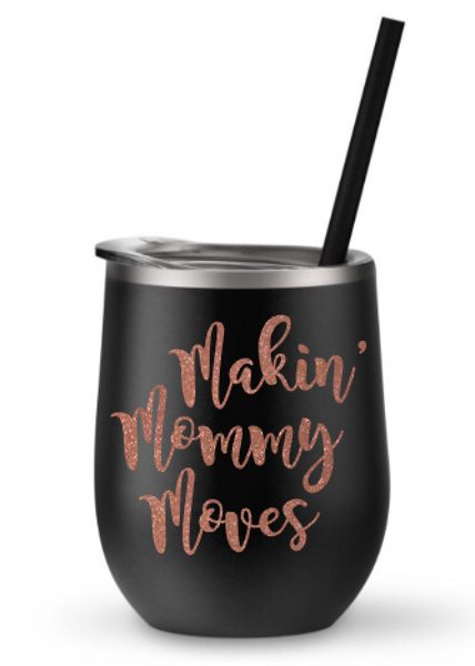 Makin' Mommy Moves Steel Beverage Tumbler with Straw