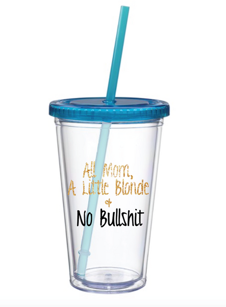 All Mom, A Little Blonde & No BS Tumbler