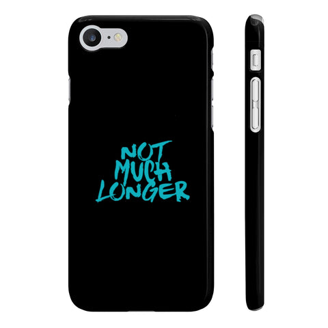 Not Much Longer - Black Slim Phone Case