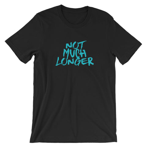 Not Much Longer - Toned Short-Sleeve Unisex T-Shirt