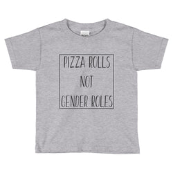 Pizza Rolls Not Gender Roles - Brown Bear Co.