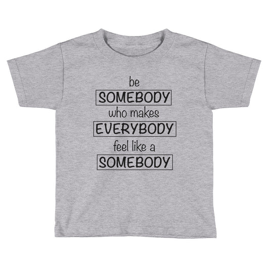 Be Somebody... - Brown Bear Co.