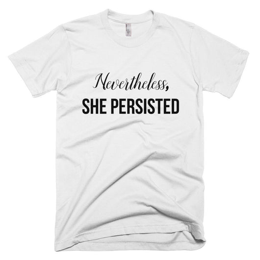 Nevertheless, she persisted Tee - Brown Bear Co.
