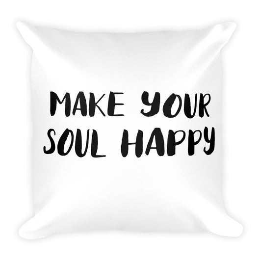 Make Your Soul Happy Square Pillow - Brown Bear Co.